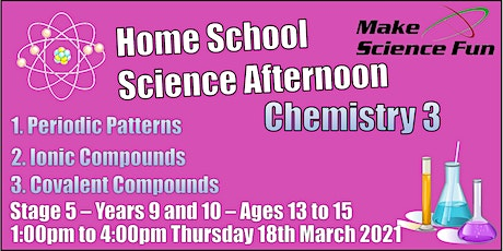 Stg 5 – Years 9 and 10 – Ages 13 to 15 - Science – Chemistry 3  - Afternoon tickets