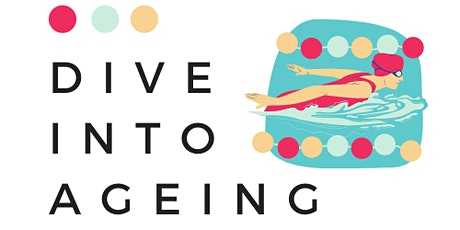 Dive into Ageing (Festival of Fun for Seniors 2021) tickets