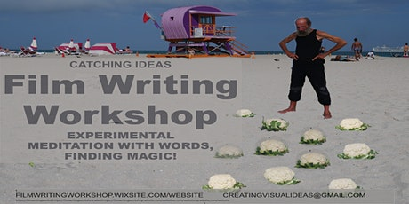 Film Writing Workshop to Catch Powerful Visual Ideas. Meditate with words. tickets