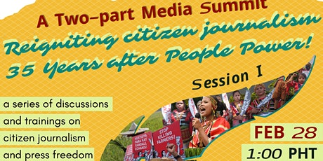 Media Summit: Reigniting Citizen Journalism 35 Years After People Power! tickets