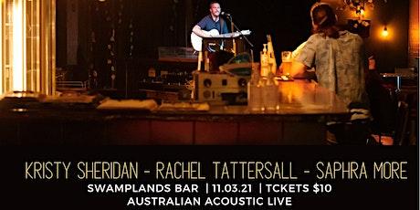 Australian Acoustic Live ft Rachel Tattersall, Kristy Sheridan, Saphra More tickets
