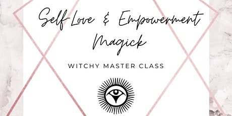Self-Love and Empowerment Magick Master Class tickets