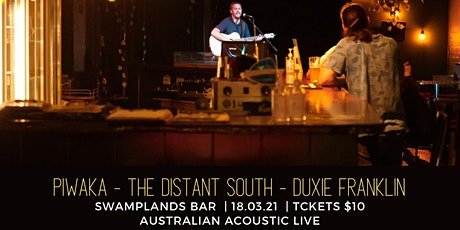 Australian Acoustic Live ft Piwaka, Duxie Franklin, The Distant South tickets