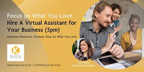 Focus on What You Love: Hire  A Virtual Assistant for Your Business (5pm) tickets