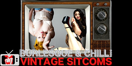 Burlesque & Chill Does Vintage Sitcoms tickets