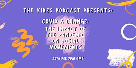 COVID & Change: the impact of the pandemic on social movements tickets