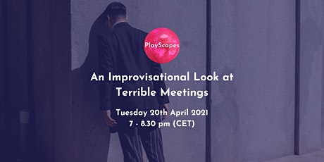 PlayScapes Presents..An Improvisational Look at Terrible Meetings tickets