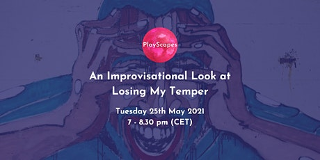 PlayScapes Presents..An Improvisational Look at Losing My Temper tickets