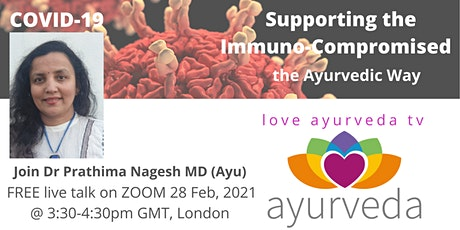 COVID-19, Supporting the Immuno-Compromised in the UK,  the Ayurvedic Way tickets