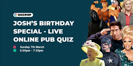 Josh's Birthday Quiz Special - Live Online Pub Quiz tickets