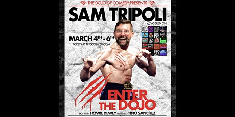 Sam Tripoli at The Dojo of Comedy. March 6th 9:30pm show tickets