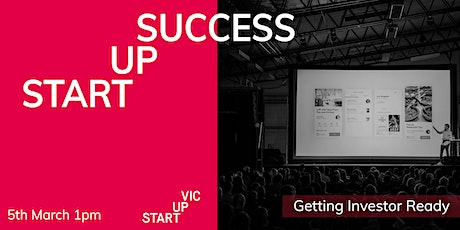 Startup Success Series: Getting Investor Ready tickets