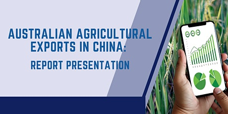 'Australian Agricultural Exports in China' Report Presentation tickets