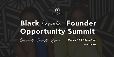 Black Female Founder Virtual Opportunity Summit tickets