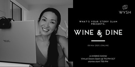 What's Your Story Slam ONLINE : WINE and DINE tickets