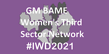 Greater Manchester BAME Women's Third Sector Network March 2021 Meeting tickets