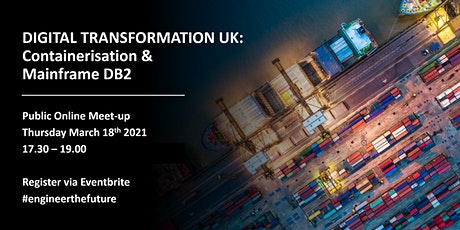 Digital Transformation UK: Containerisation and Mainframe DB2 tickets
