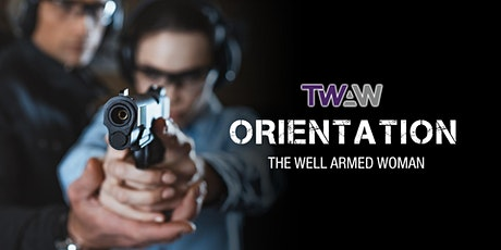 THE WELL ARMED WOMAN (TWAW) ORIENTATION MEETING tickets