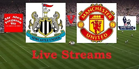 StREAMS@>! (LIVE)-NEWCASTLE V MAN UNITED LIVE ON fReE 2021 tickets