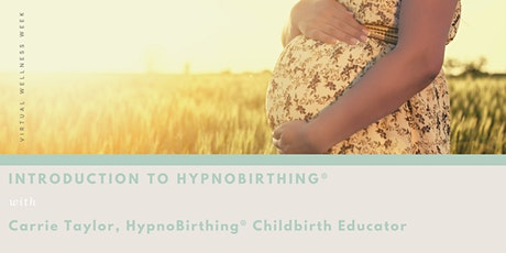 VIRTUAL WELLNESS WEEK - Introduction To HypnoBirthing® tickets
