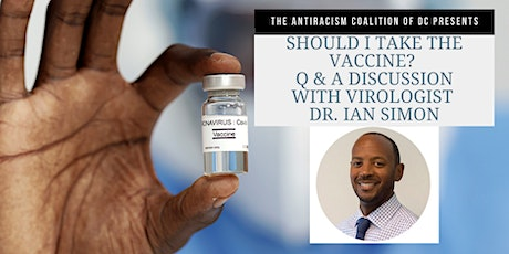 """Should I Take the Vaccine?"" Discussion Panel and Q&A w/Dr. Ian Simon tickets"