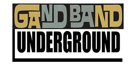 GAND BAND UNDERGROUND tickets
