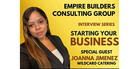 Empire Builders Consulting Group Interview Series: Starting  Your Business tickets