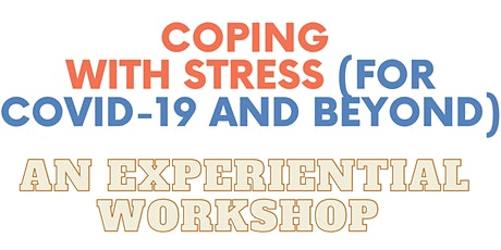 Coping with stress : For Covid-19 and beyond tickets