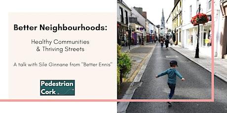 Better Neighbourhoods:  Healthy Communities & Thriving Streets tickets