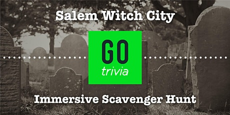 Salem Witch City Scavenger Hunt by Go Trivia [Go. Find. Fun.] tickets