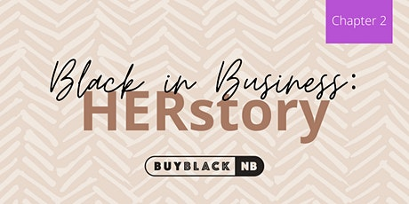 Black In Business: HERstory CHAPTER 2 Tickets