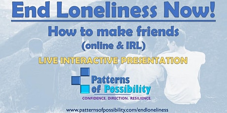 End Loneliness Now: How To Make Friends (online & IRL) tickets