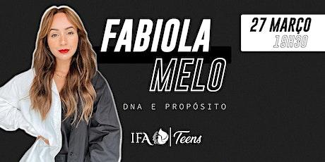 Fabiola Melo - IFA Teens ingressos