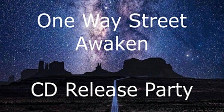 One Way Street-Awaken CD release party tickets