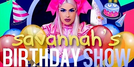 Savannah Couture's Birthday Show feat. Fifi and Icesis - 8:30pm tickets