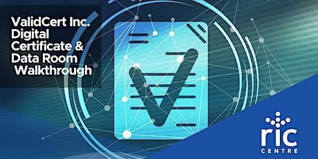 ValidCert Digital Certificate & Data Room Walkthrough tickets