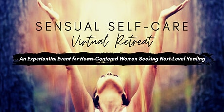 Sensual Self-Care Virtual Retreat tickets