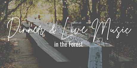 Dinner & Live Music in the Forest tickets