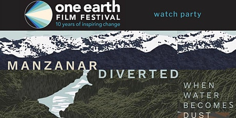 'Manzanar Diverted: When Water Becomes Dust' Watch Party tickets