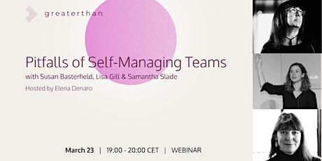 Greaterthan Talks #3: Pitfalls of Self-Managing Teams tickets