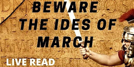 Beware the Ides of March - Caravan Theatre LIVE Read tickets