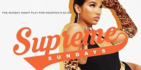 Supreme Sundays The Sunday Night  For Houston's Elite At Belvedere RSVP NOW tickets