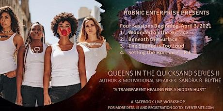 """Queens in the Quicksand Series II """"A Transparent Healing for a Hidden Hurt"""" tickets"""