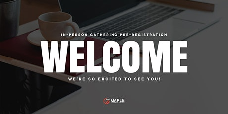 Welcome to Maple Community Church: Pre-registration  Sunday Service tickets