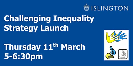 Challenging Inequality Strategy Launch - London Borough of Islington tickets
