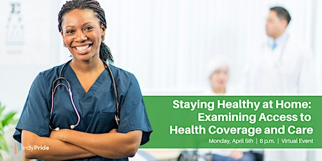 Staying Healthy at Home: Examining Access to Health Coverage and Care tickets