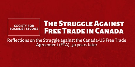 SSS Journal Special Issue Panel: The Struggle Against Free Trade in Canada tickets