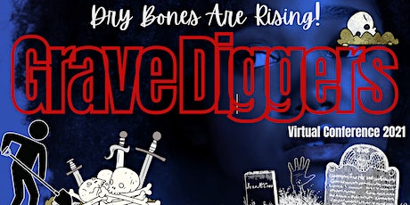 """Dry Bone Are Rising""- Grave Diggers Conference tickets"