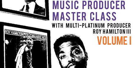 Becoming A Music Producer Virtual Masterclass with Roy Hamilton III tickets