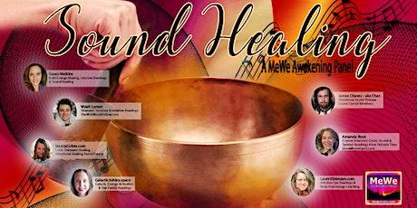 Sound Healing, a Free MeWe Awakening Panel tickets